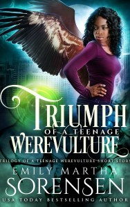 Triumph of a Teenage Werevulture by Emily Martha Sorensen