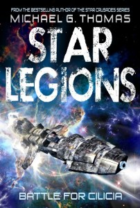 Battle for Cilicia (Star Legions: The Ten Thousand Book 1) by Michael G. Thomas