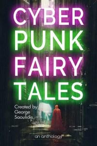 Cyberpunk Fairy Tales by George Saoulidis