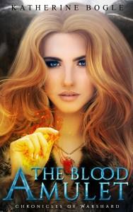 The Blood Amulet by Katherine Bogle