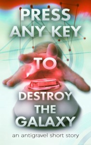 Press Any Key to Destroy the Galaxy by George Saoulidis