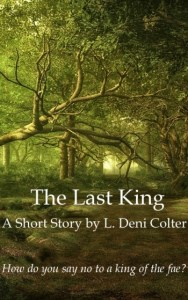 The Last King: A short story by L. Deni Colter