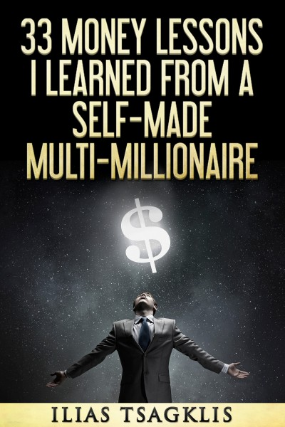 Download 33 Money Lessons I Learned from a Self-Made Multi-Millionaire