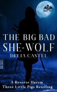 The Big Bad She-Wolf by Delia Castel