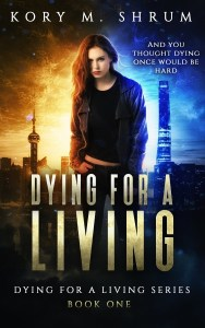 Dying for a Living by Kory M Shrum