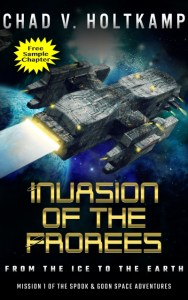 Invasion of the Frorees - SAMPLE by Chad V. Holtkamp