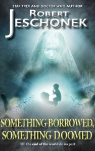 Something Borrowed, Something Doomed by Robert Jeschonek