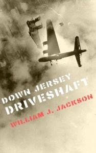 Down Jersey Driveshaft by Wiliam J. Jackson