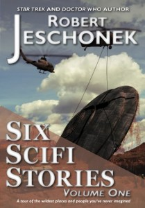 Six Scifi Stories Volume One by Robert Jeschonek