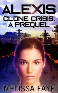 Alexis: A Clone Crisis Prequel by Melissa Faye
