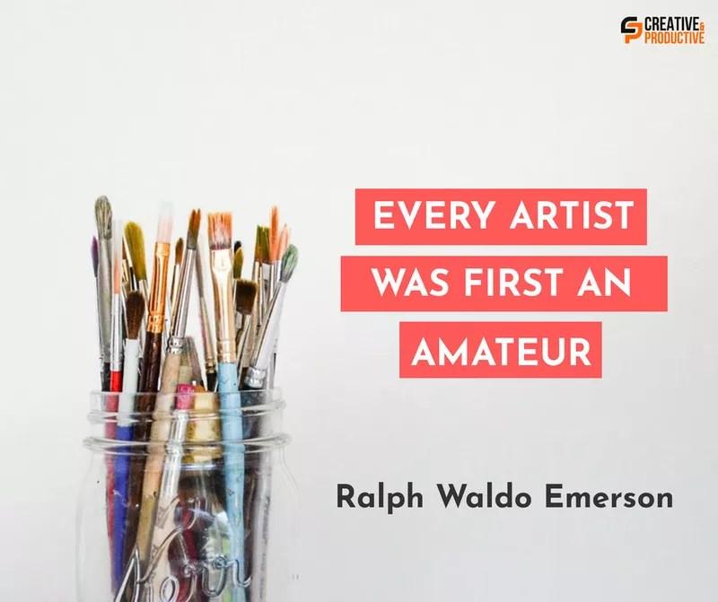 Every artist was first an amateur
