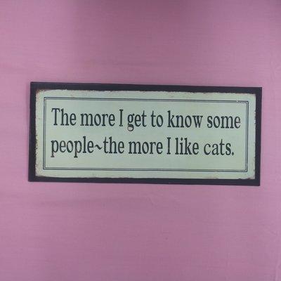 The More I Like Cats - Mini Sign