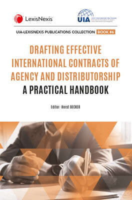 Drafting Effective International Contracts of Agency and Distributorship – a Practical Handbook