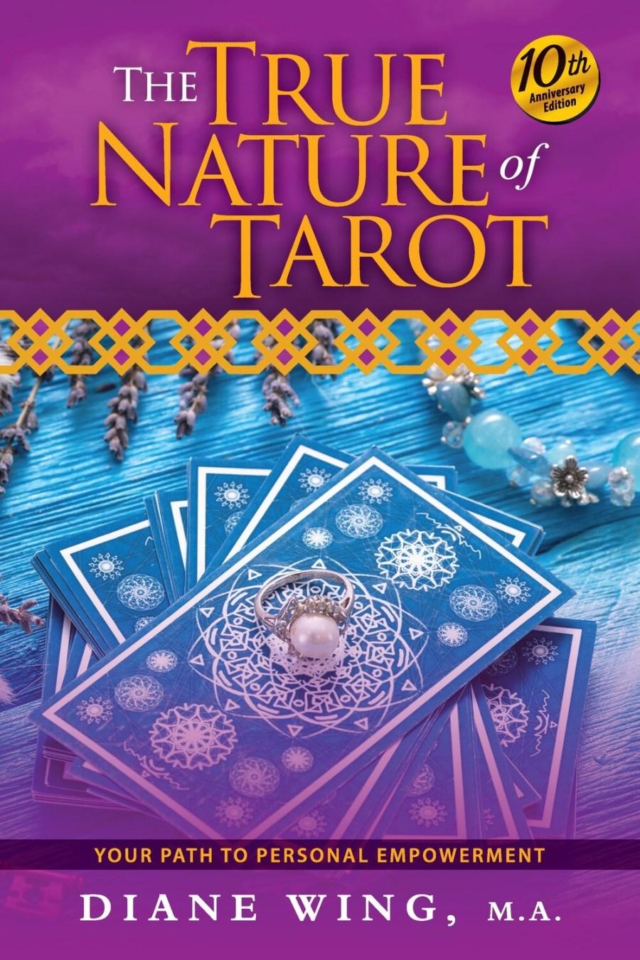 The True Nature of Tarot - 10th Anniversary Ed. [HC]