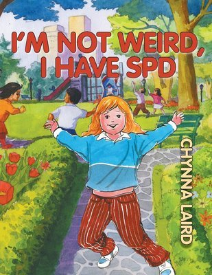 I'm Not Weird, I Have SPD