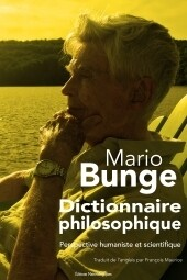 Dictionnaire philosophique, Perspective humaniste et scientifique, de Mario BUNGE