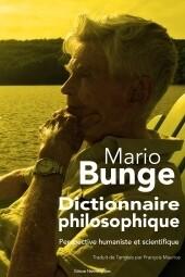 Dictionnaire philosophique, Perspective humaniste et scientifique, de Mario BUNGE