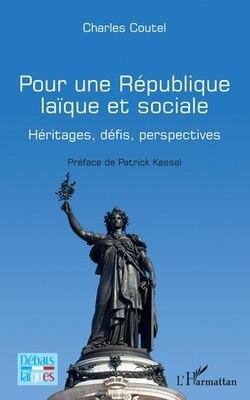 «POUR UNE RÉPUBLIQUE LAÏQUE ET SOCIALE Héritages, défis, perspectives» de Charles Coutel
