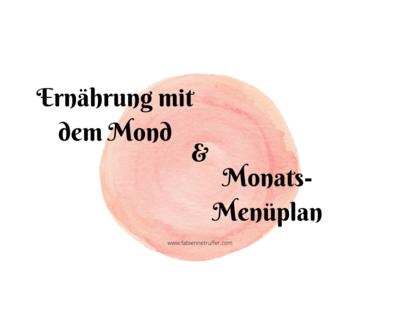 Ernährung mit Mond UND Monats-Menüplan