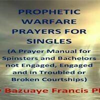 PROPHETIC WARFARE PRAYERS FOR SINGLES (It's Ebook not Hardcover)