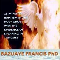 15 MINUTES BAPTISM IN THE HOLY GHOST with THE EVIDENCE OF SPEAKING IN TONGUES (It's Ebook not Hardcover)