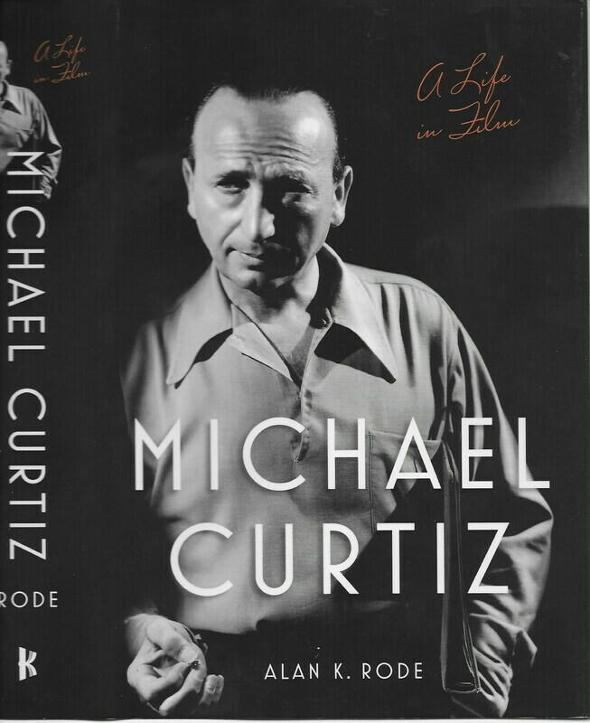 Michael Curtiz—A Life in Film - Softcover, Autographed