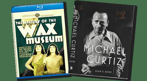 Bonus Package: MICHAEL CURTIZ A LIFE IN FILM & WAX MUSEUM blu ray!