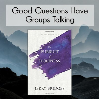 The Pursuit of Holiness -- Good Questions Bible Study