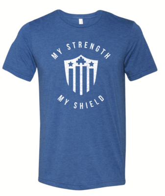 My Strength - My Shield Shirt