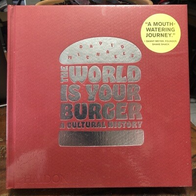 World Is Your Burger: A Cultural History