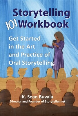 Storytelling 101: Get Started in the Art and Practice of Oral Storytelling