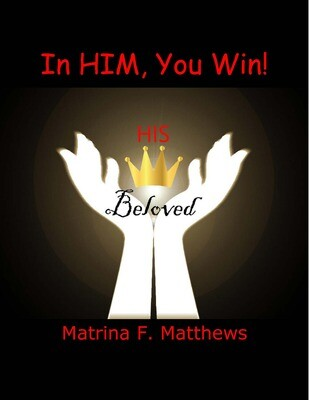 In Him You Win by Matrina Matthews