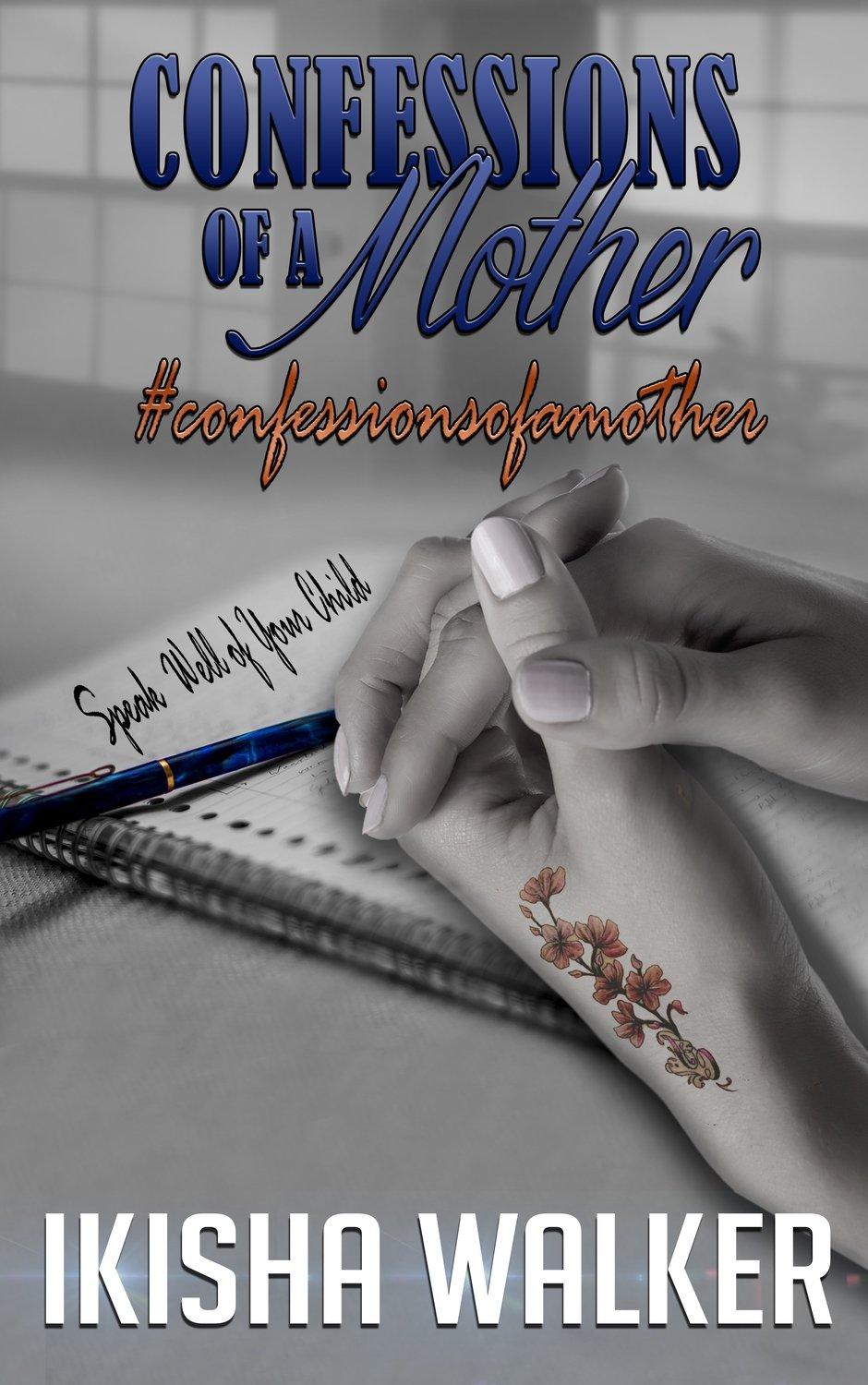 Confessions of a  Mother by Ikisha Walker