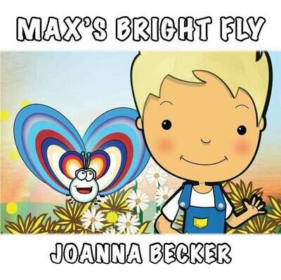 Max's Bright Fly Children's Book (with Free Ebook, 22-page Activity Ebook and 15 minute Audio)