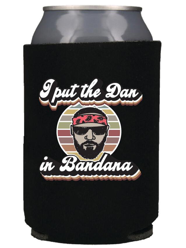 'I put the Dan in Bandana' Koozie (Digital Print)
