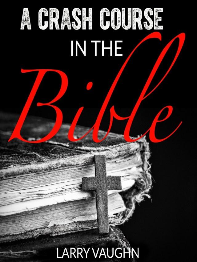 A Crash Course in the Bible  Ebook