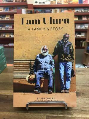 I am Uluru a family's story by Jen Cowley