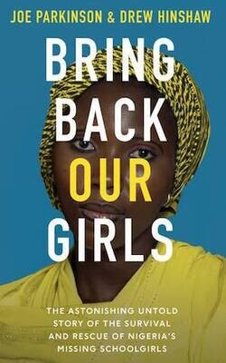 Bring Back Our Girls: The Astonishing Survival and Rescue of Nigeria's Missing Schoolgirls by Joe Parkinson