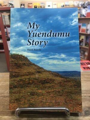 My Yuendumu Story by Frank Baarda