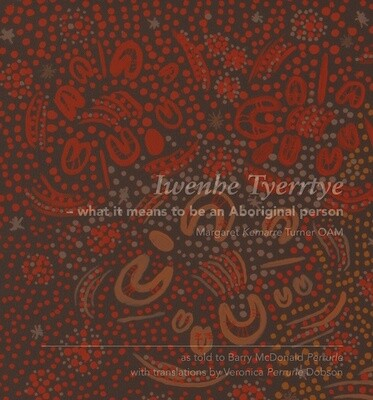 Iwenhe Tyerrtye - what it means to be an Aboriginal person by Margaret Kemarre Turner