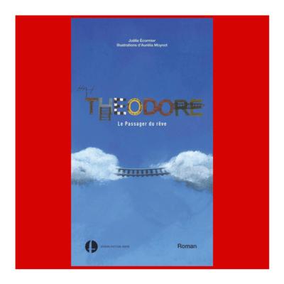 Théodore, le passager du rêve (Roman)
