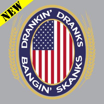 T-Shirt - Drinkin' Dranks and Bangin' Skanks