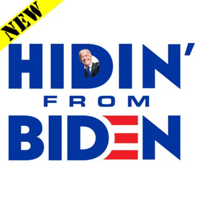 T-Shirt - Hidin' From Biden