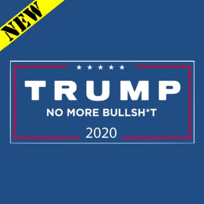 T-Shirt - Trump 2020: No More Bullsh*t