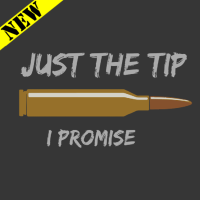 T-Shirt - Just the Tip, I Promise