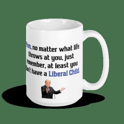 Coffee Mug - Trump Mother's Day (Liberal Child)