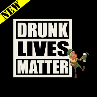 T-Shirt - Drunk Lives Matter