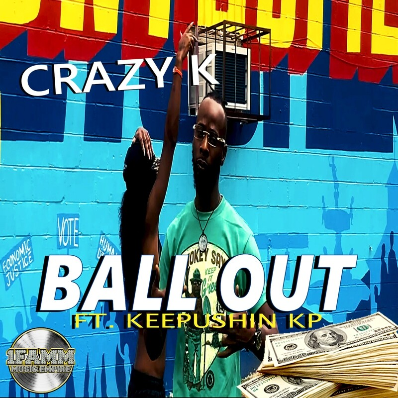 Crazy K Ball Out Single