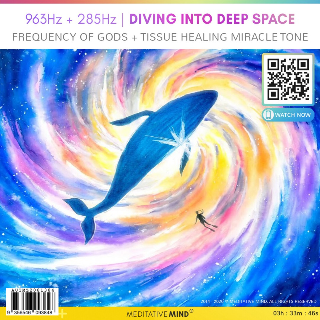 963Hz + 285Hz | Diving into Deep Space - Frequency of Gods + Tissue Healing Miracle Tone