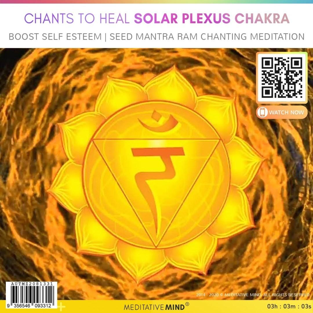 CHANTS TO HEAL SOLAR PLEXUS CHAKRA - Boost Self Esteem | Seed Mantra RAM Chanting Meditation